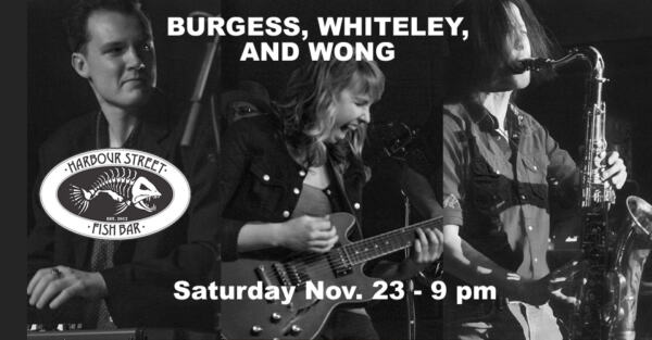 Burgess, Whiteley, and Wong @ Harbour Street Fish Bar | Collingwood | Ontario | Canada