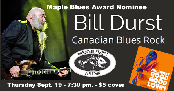 Bill Durst - Canadian Blues Rock @ Harbour Street Fish Bar