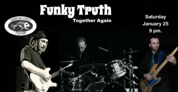 Funky Truth - Together Again @ Harbour Street Fish Bar